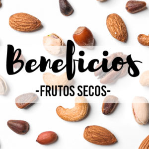 beneficios frutos secos